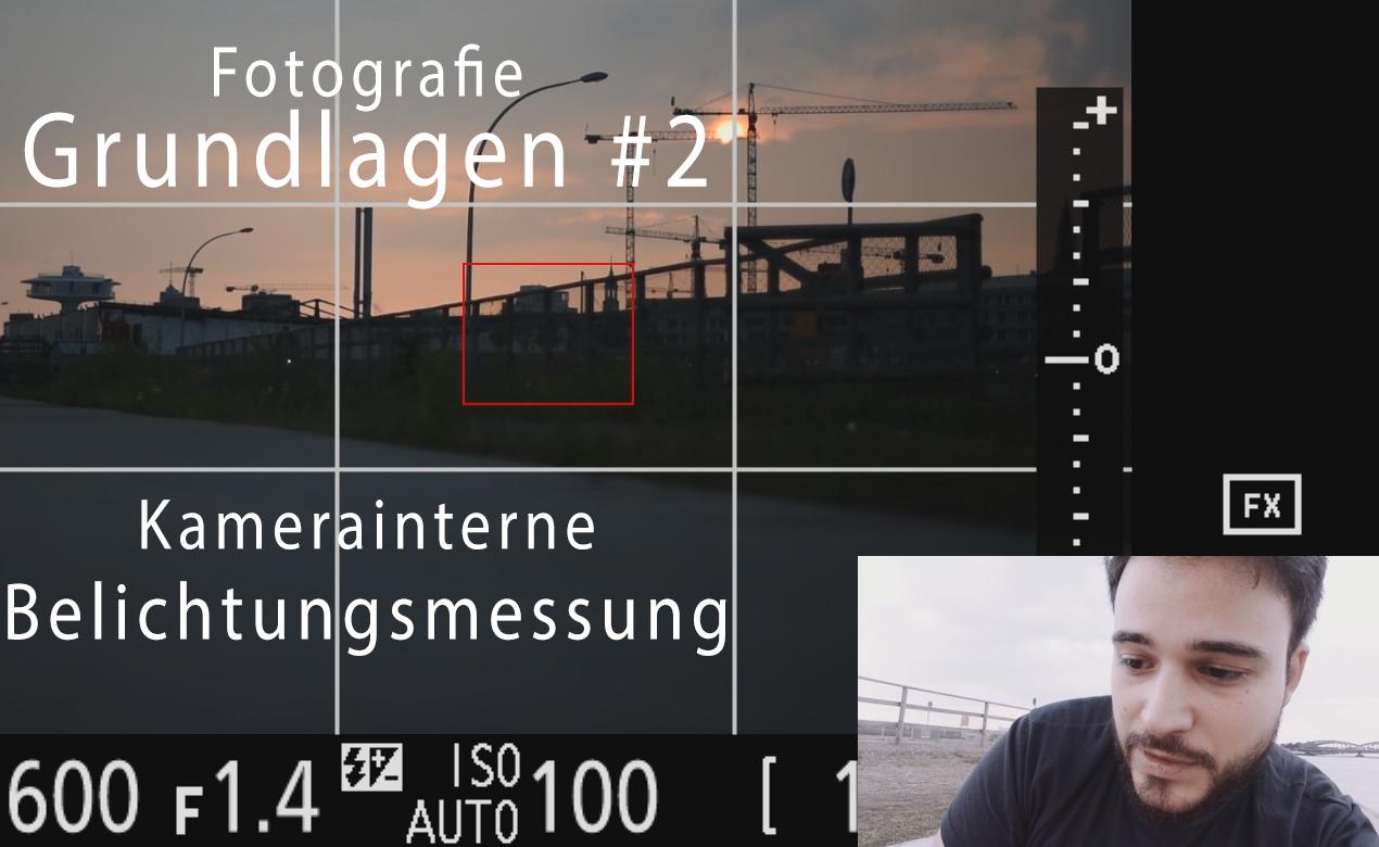 Fotografie Grundlagen #2 – Kamerainterne Belichtungsmessung