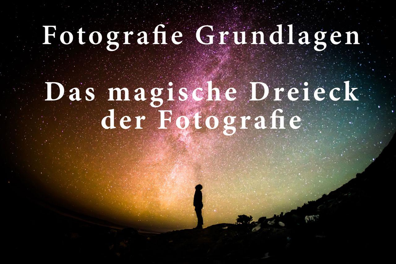 Fotografie Grundlagen #1 – Das magische Dreieck der Fotografie