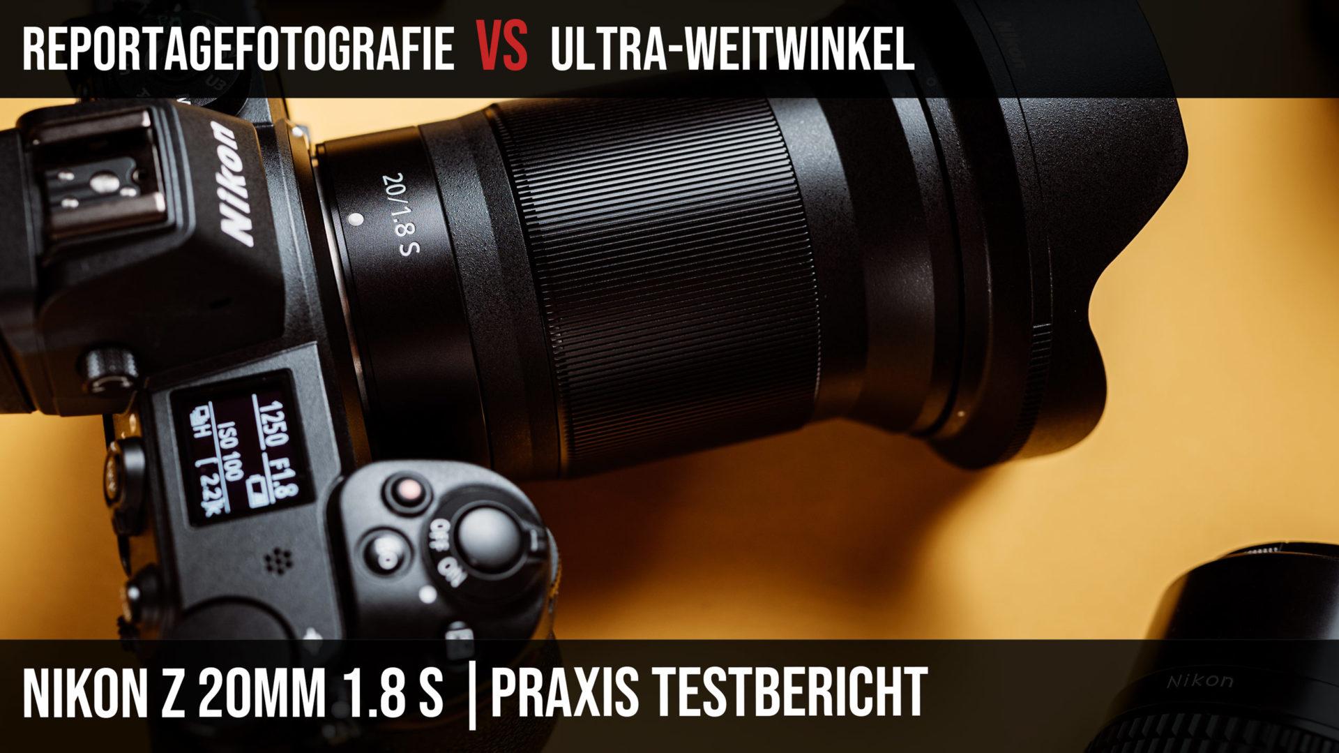 Nikon Z 20mm 1.8 S Test Review Praxis Erfahrungen Testbericht Lichtrebell