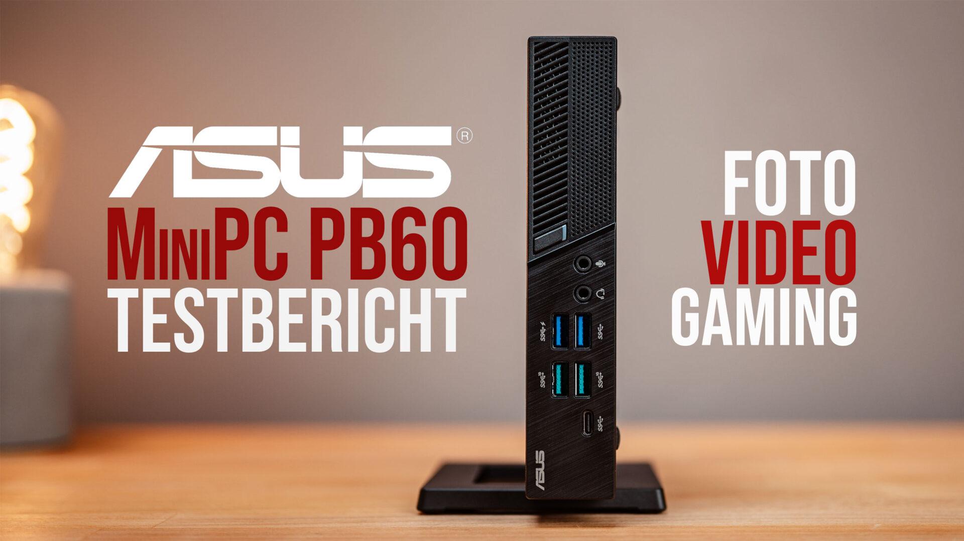 Test ASUS Mini PC PB60 Videobearbeitung Fotografie Gaming